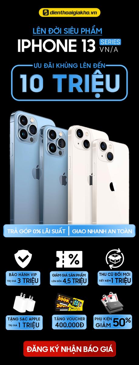 Lên Đời Siêu Phẩm iPhone 13 Series VNA Ưu Đãi Khủng Lên Đến 10 Triệu