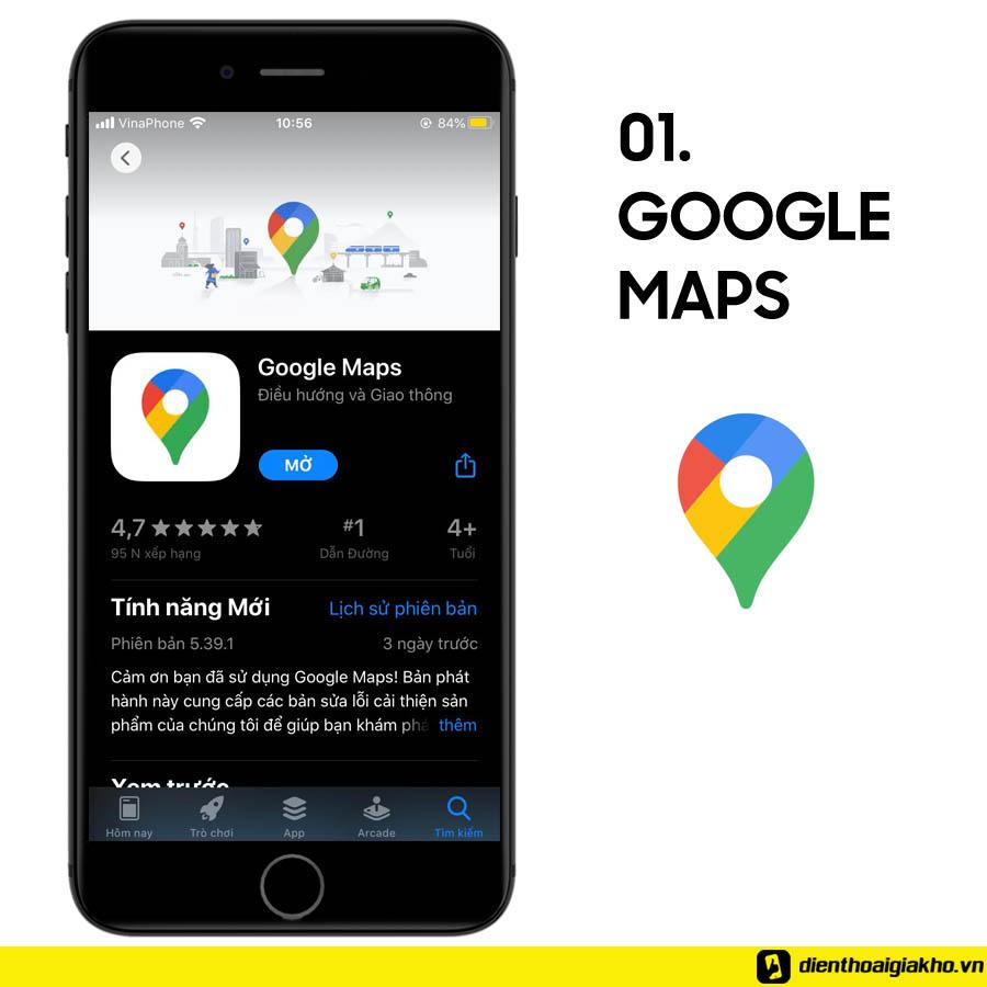 Ứng dụng google maps luôn được lựa chọn là những ứng dụng hàng đầu được cài đặt
