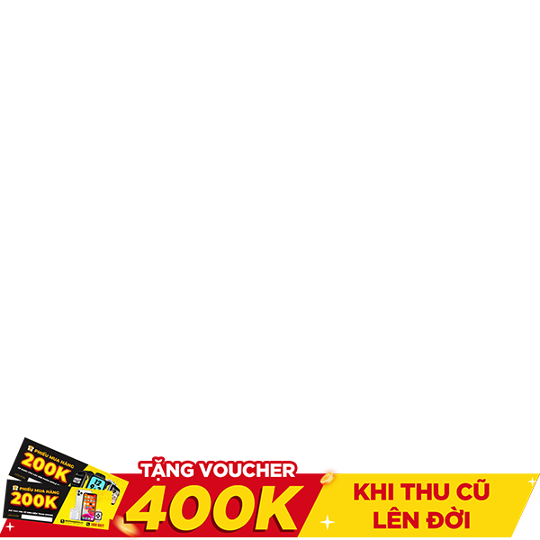 Thu cũ lên đời 400k